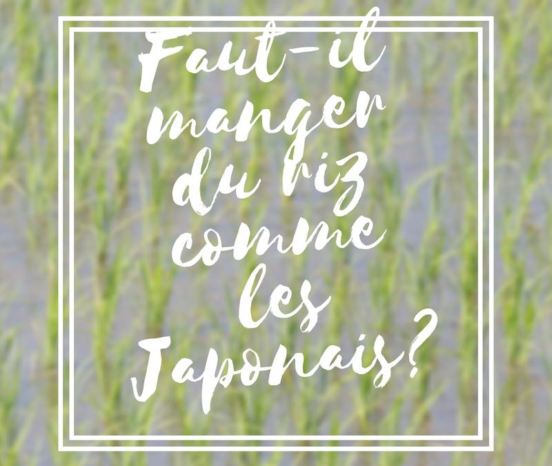 Faut-il manger du riz comme les Japonais ?