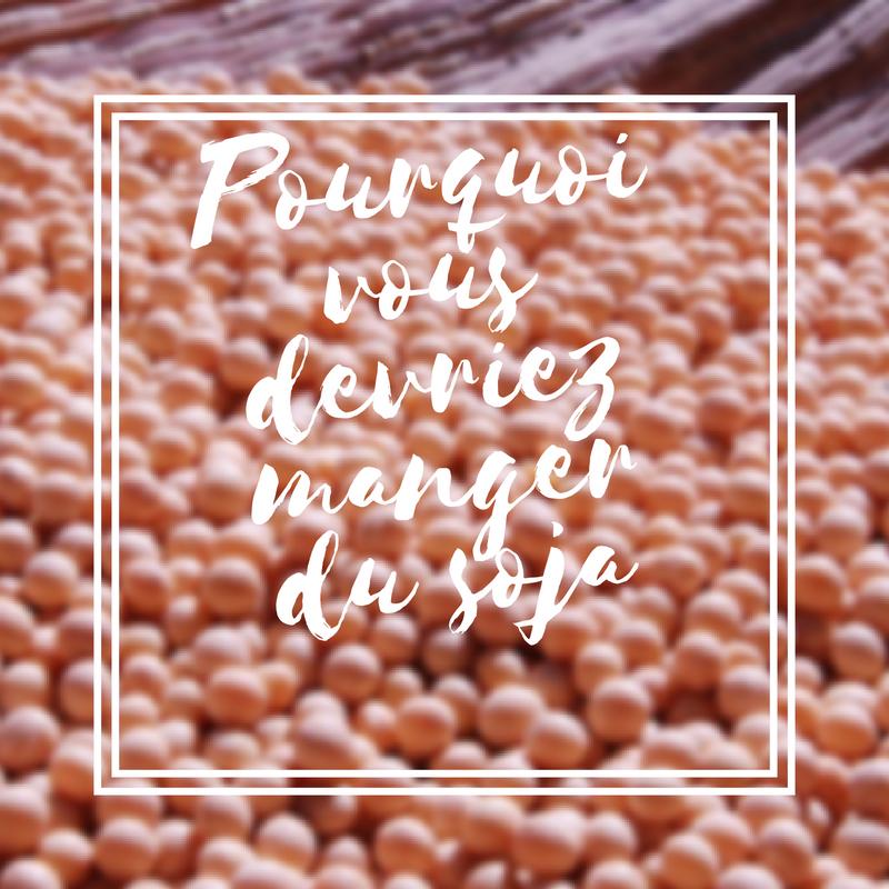 Pourquoi vous devriez manger du soja