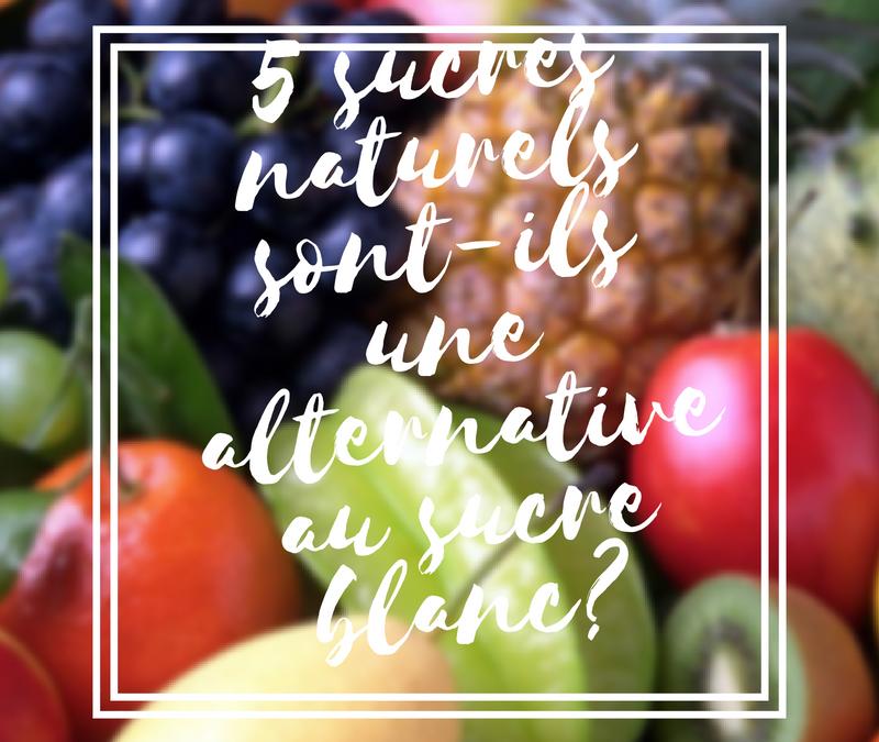 5 sucres naturels sont-ils une alternative au sucre blanc