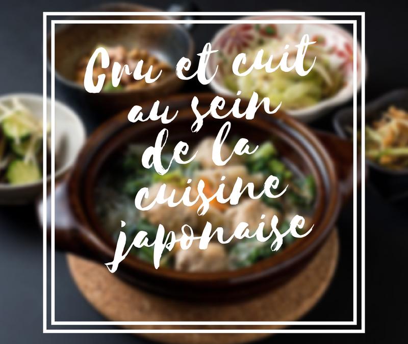 Cuit et cru au sein de la cuisine japonaise