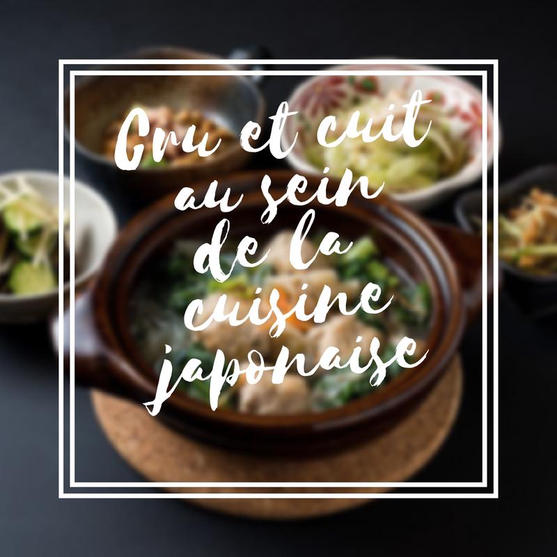 Cru et cuit au sein de la cuisine japonaise