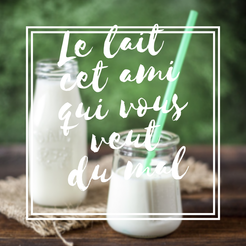 Le lait cet ami qui vous veut du mal