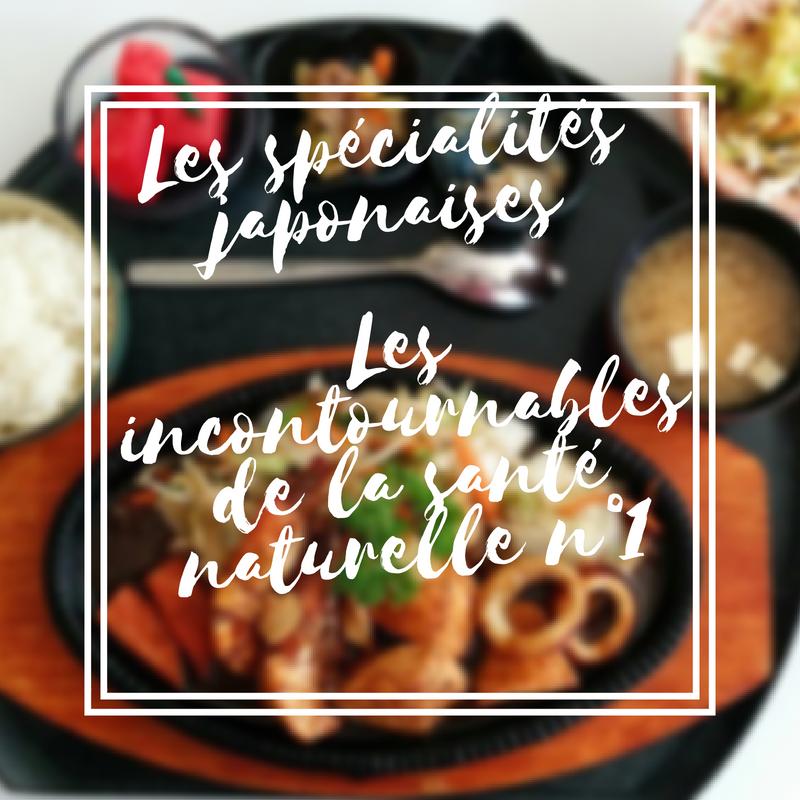 Les spécialités japonaises les incontournables de la santé naturelle n°1