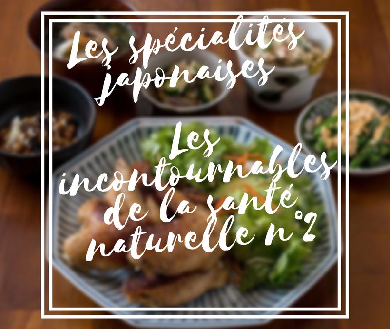 Les incontournables spécialités japonaises (partie n°2)
