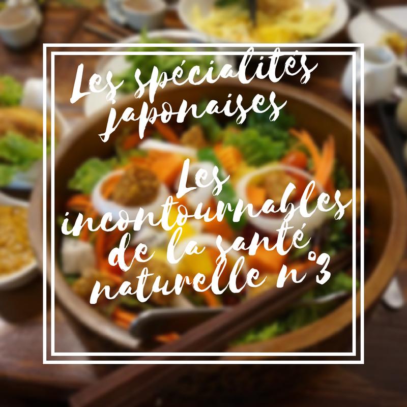 Les spécialités japonaises les incontournables de la santé naturelle n°3