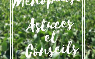 La ménopause : astuces et conseils naturels pour bien vivre cette période