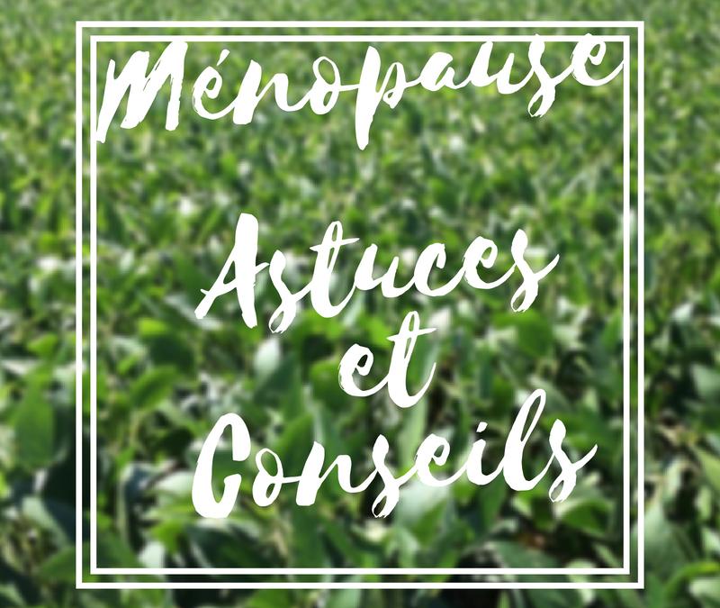 Ménopause Astuces et Conseils