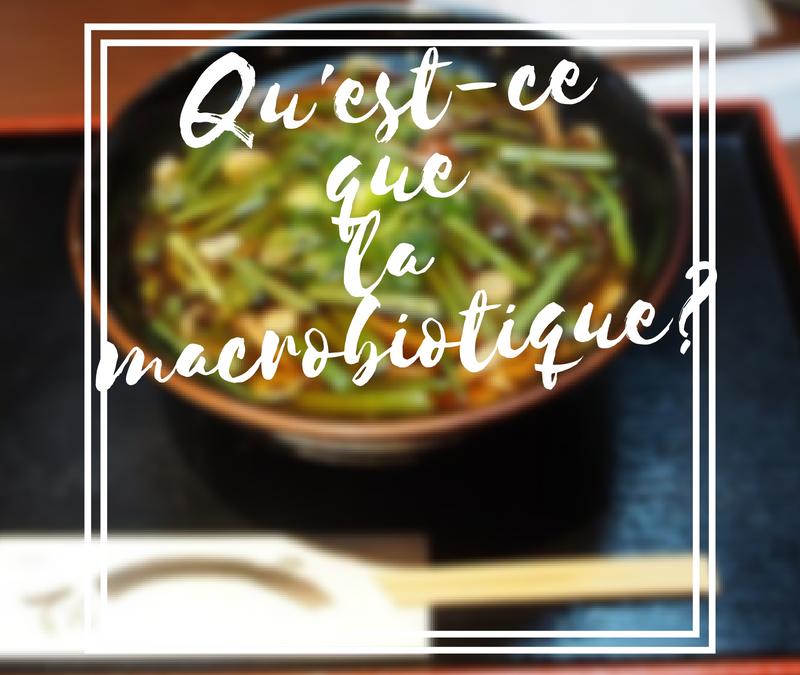 Qu'est-ce que la macrobiotique ?