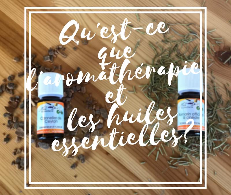 Qu'est-ce que l'aromathérapie et les huiles essentielles ?