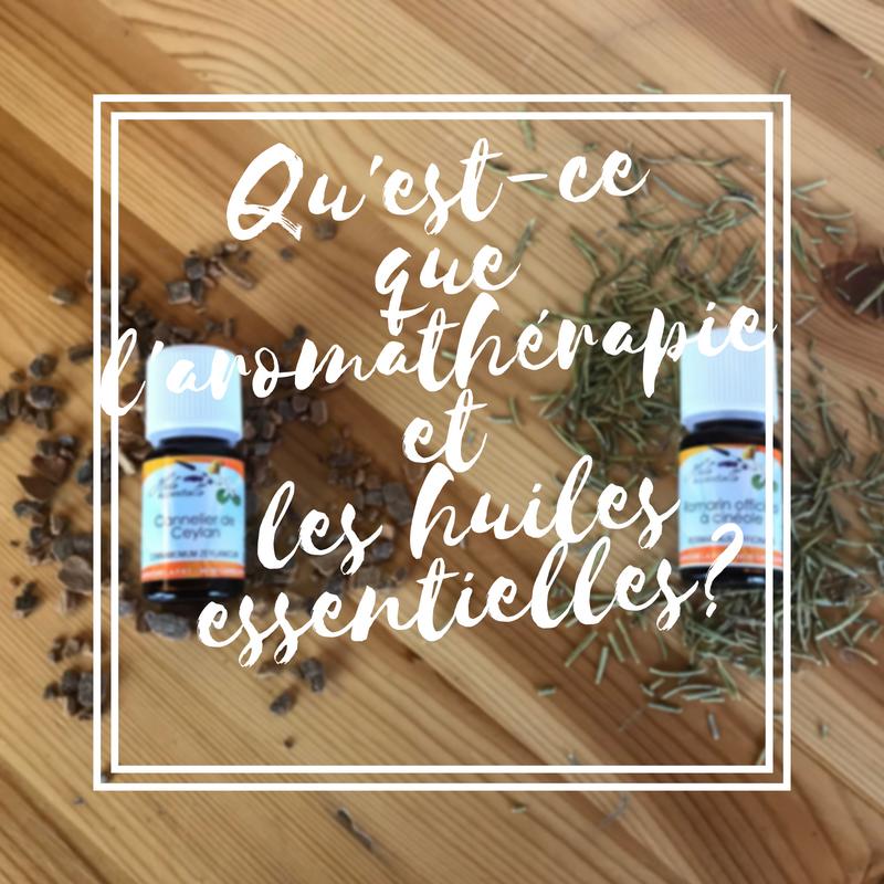 Qu'est-ce que l'aromathérapie et les huiles essentielles