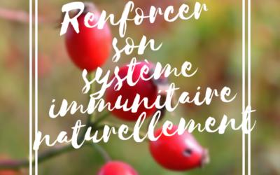 Renforcer son système immunitaire naturellement