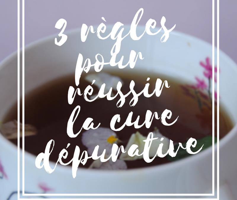 3 régles pour réussir la cure dépurative (cure détox)