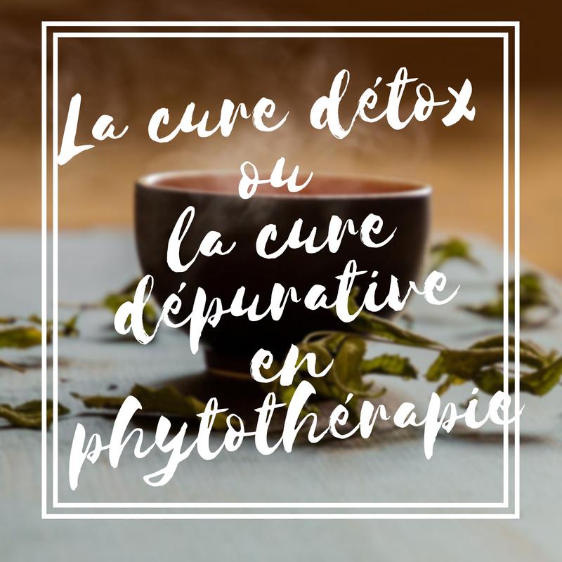 La cure détox ou la cure dépurative en phytothérapie