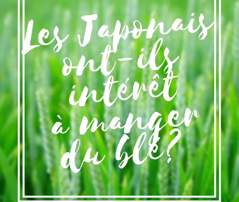 Les japonais ont-ils intérêt à manger du blé?