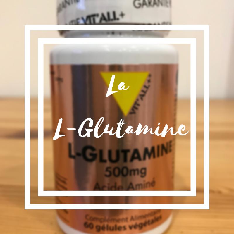 La L-Glutamine, cet acide aminé indispensable
