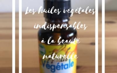 Les huiles végétales indispensables à la beauté naturelle