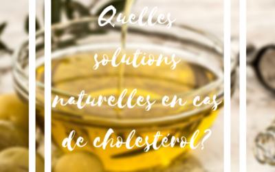 Cholestérol élevé : quelles solutions naturelles?