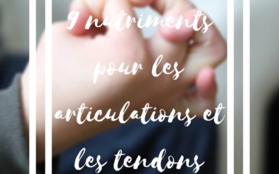 9 nutriments pour les articulations et les tendons