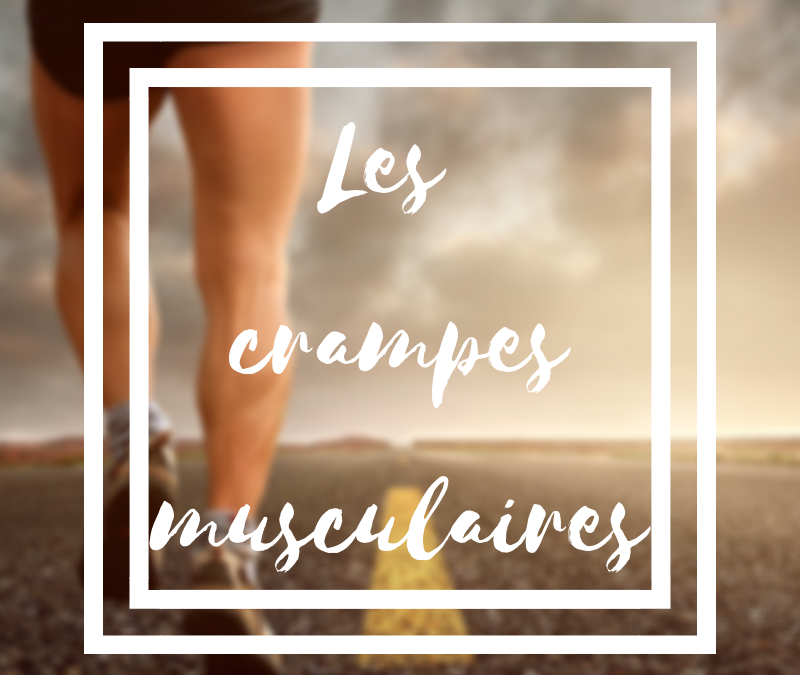 Les crampes musculaires ou les contractures musculaires