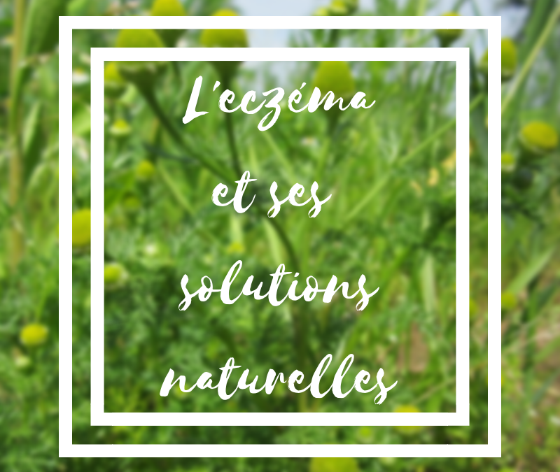 L'eczéma et ses solutions naturelles
